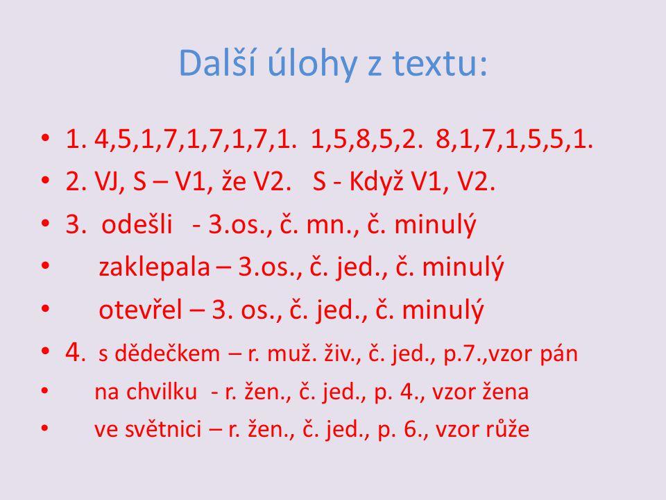 Další úlohy z textu: 1. 4,5,1,7,1,7,1,7,1. 1,5,8,5,2. 8,1,7,1,5,5,1. 2. VJ, S – V1, že V2. S - Když V1, V2.
