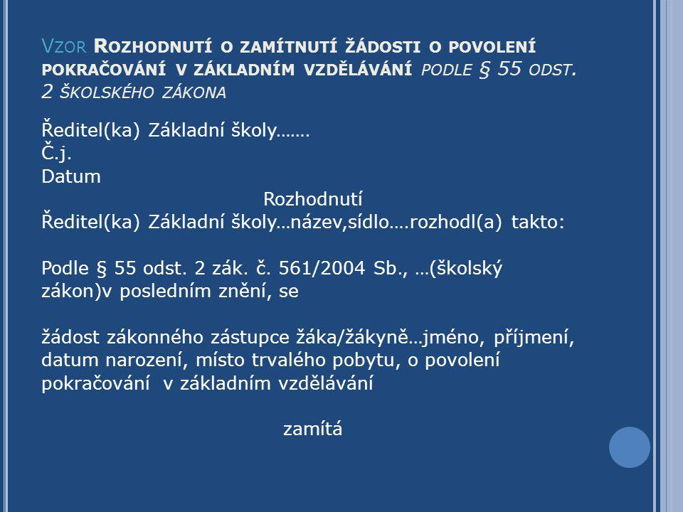 Vzor Rozhodnutí o zamítnutí žádosti o povolení pokračování v základním vzdělávání podle § 55 odst. 2 školského zákona