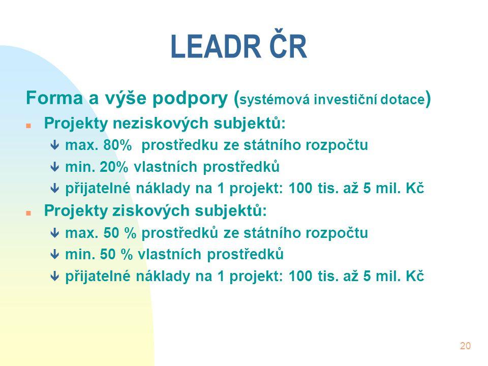 LEADR ČR Forma a výše podpory (systémová investiční dotace)