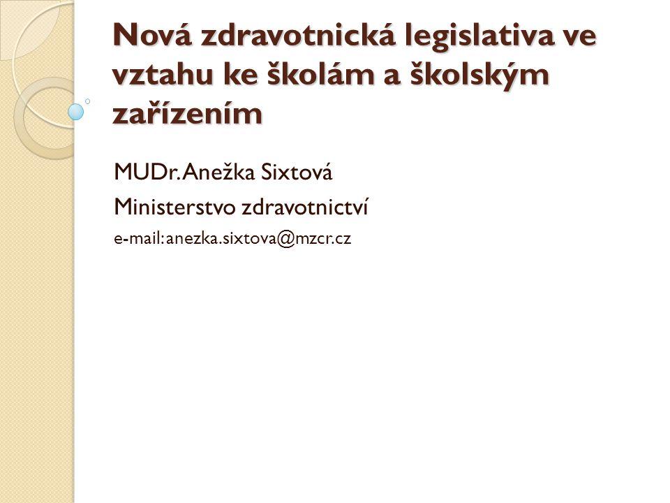 Nová zdravotnická legislativa ve vztahu ke školám a školským zařízením