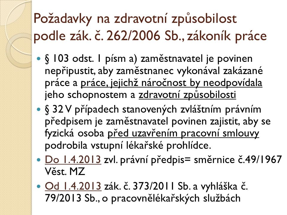 Požadavky na zdravotní způsobilost podle zák. č. 262/2006 Sb