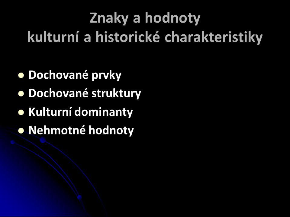 Znaky a hodnoty kulturní a historické charakteristiky