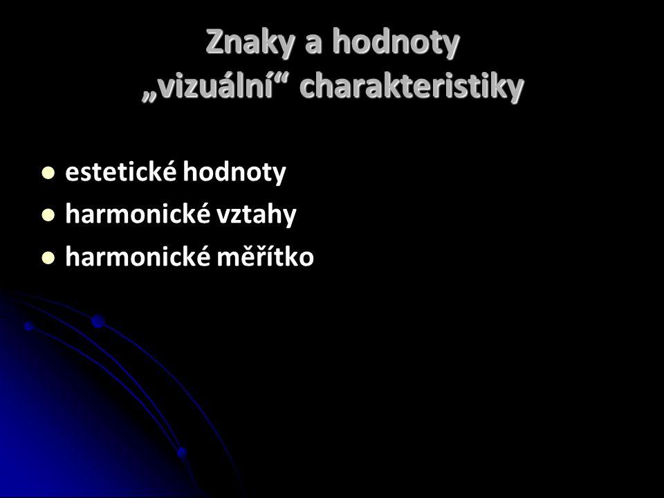 """Znaky a hodnoty """"vizuální charakteristiky"""