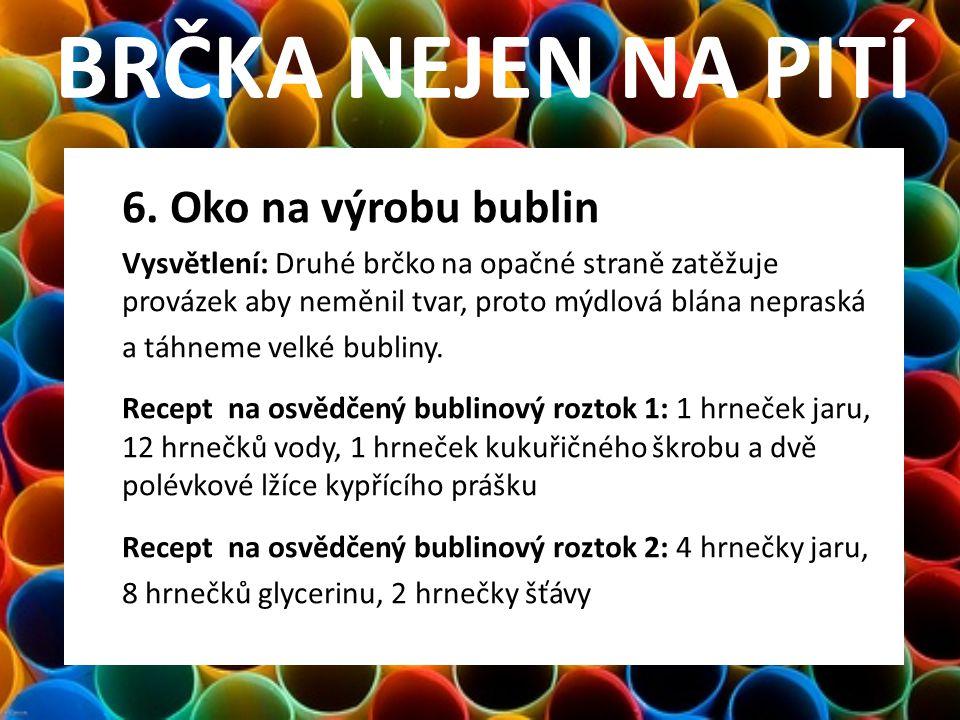 BRČKA NEJEN NA PITÍ 6. Oko na výrobu bublin