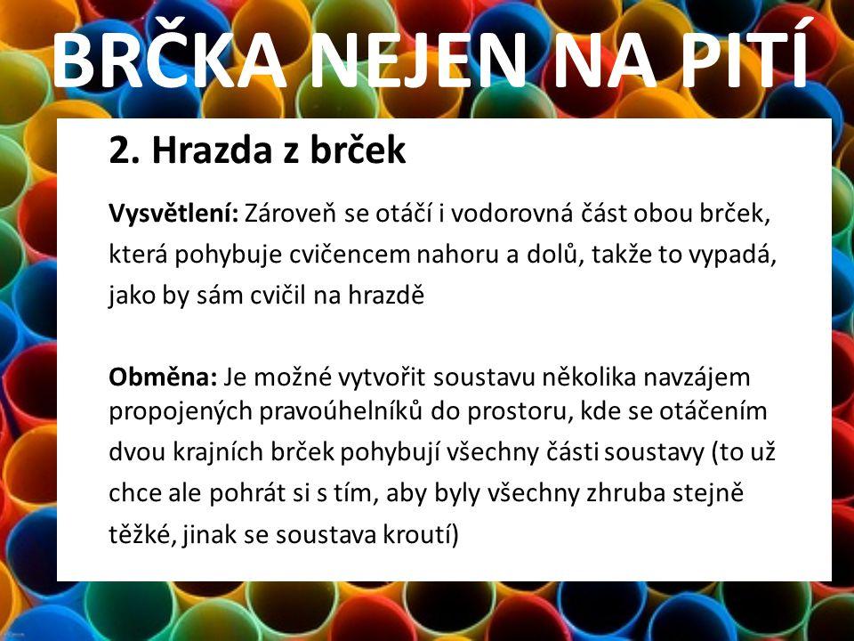 BRČKA NEJEN NA PITÍ 2. Hrazda z brček