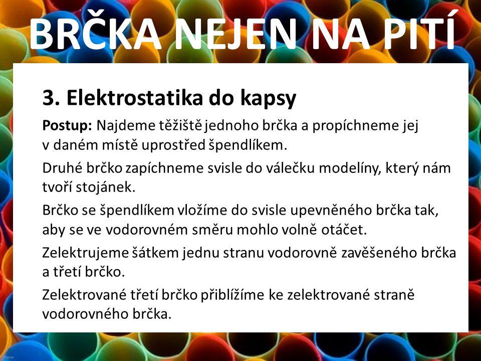 BRČKA NEJEN NA PITÍ 3. Elektrostatika do kapsy