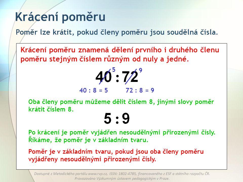 Krácení poměru Poměr lze krátit, pokud členy poměru jsou soudělná čísla.