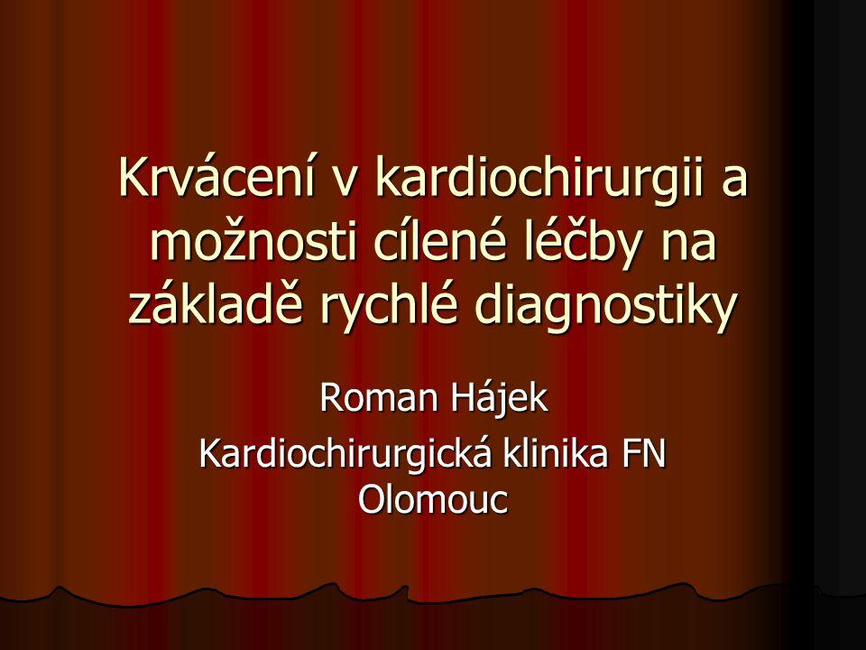 Roman Hájek Kardiochirurgická klinika FN Olomouc