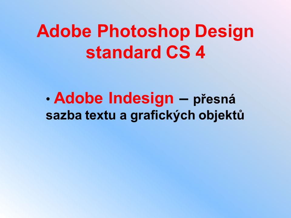 Adobe Photoshop Design standard CS 4