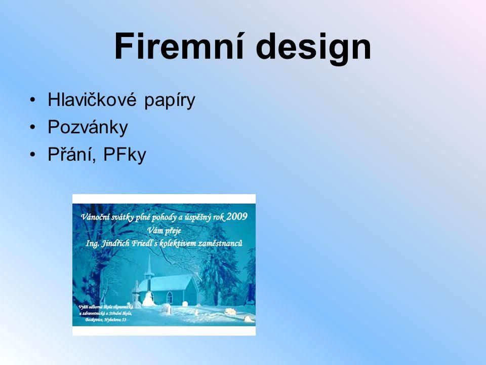Firemní design Hlavičkové papíry Pozvánky Přání, PFky