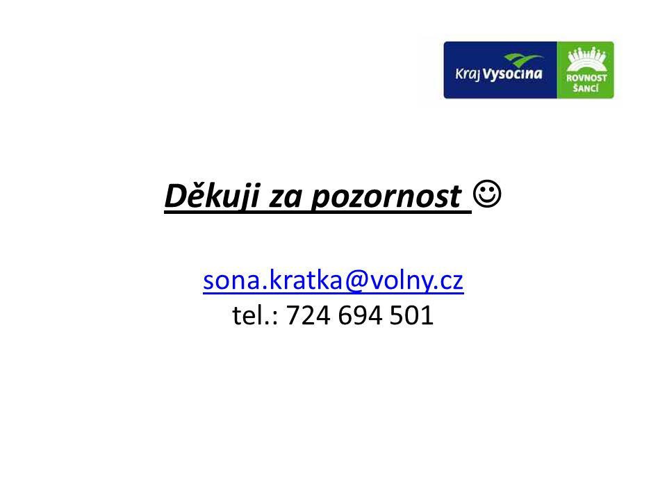 Děkuji za pozornost  sona.kratka@volny.cz tel.: 724 694 501