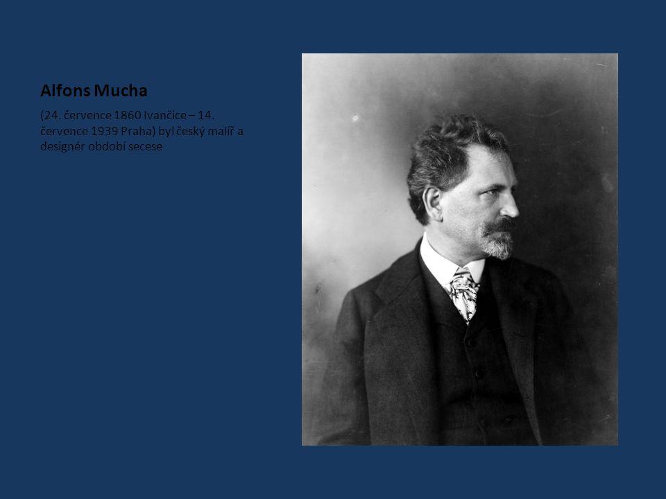 Alfons Mucha (24. července 1860 Ivančice – 14.