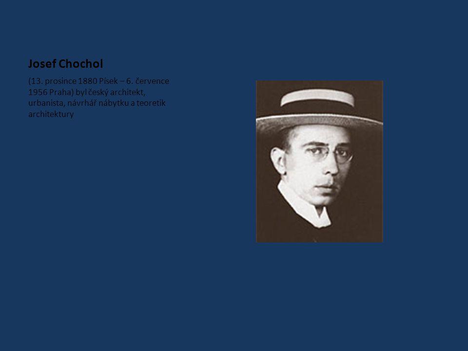 Josef Chochol (13. prosince 1880 Písek – 6.