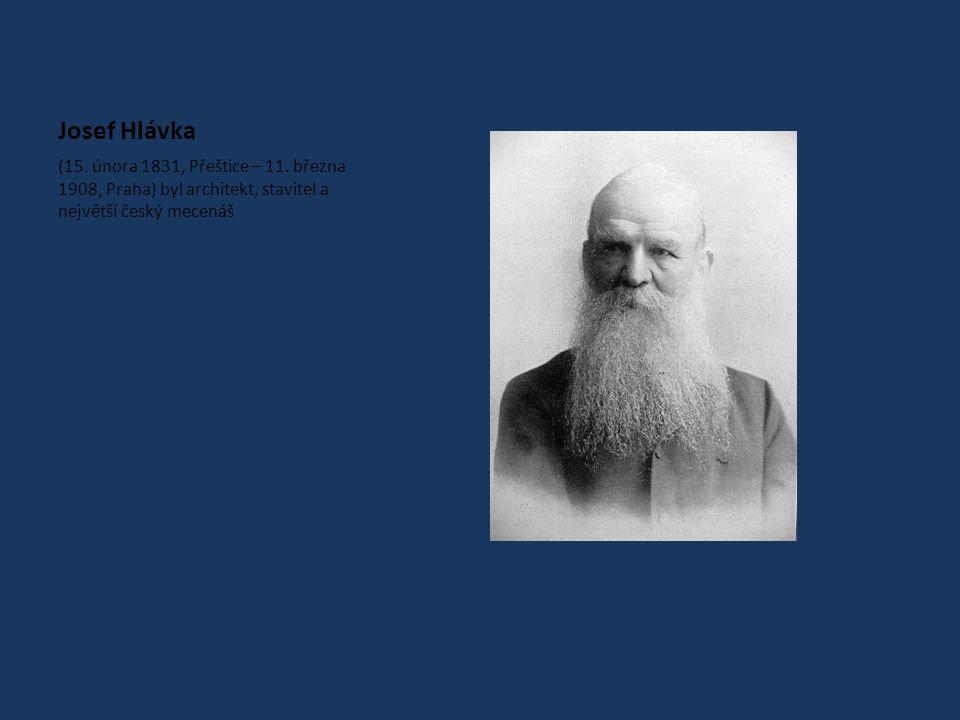 Josef Hlávka (15. února 1831, Přeštice – 11.