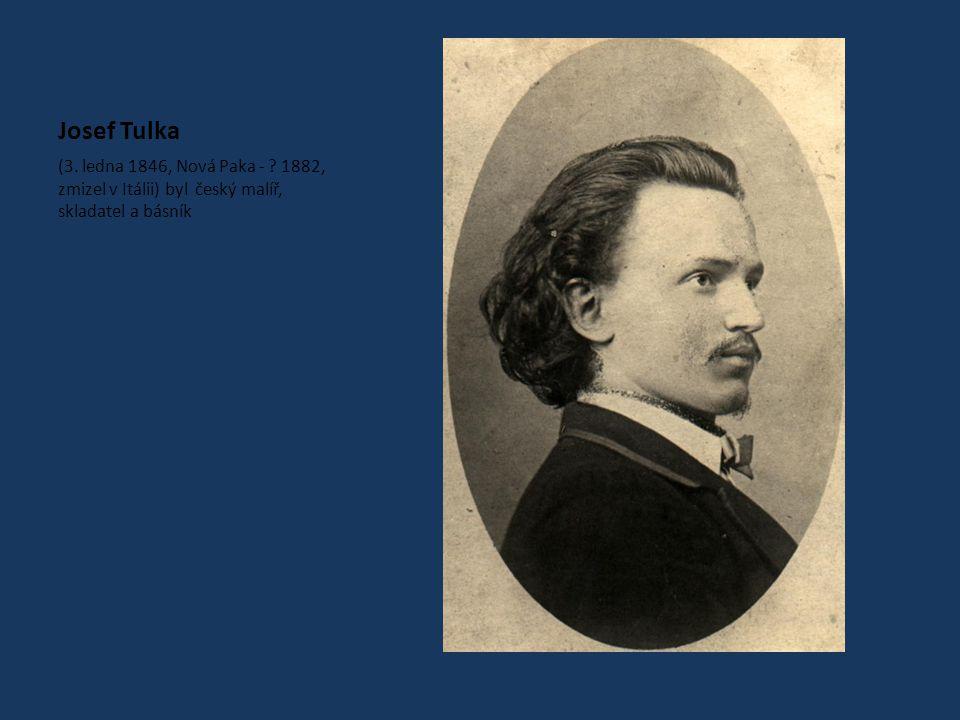 Josef Tulka (3. ledna 1846, Nová Paka - .