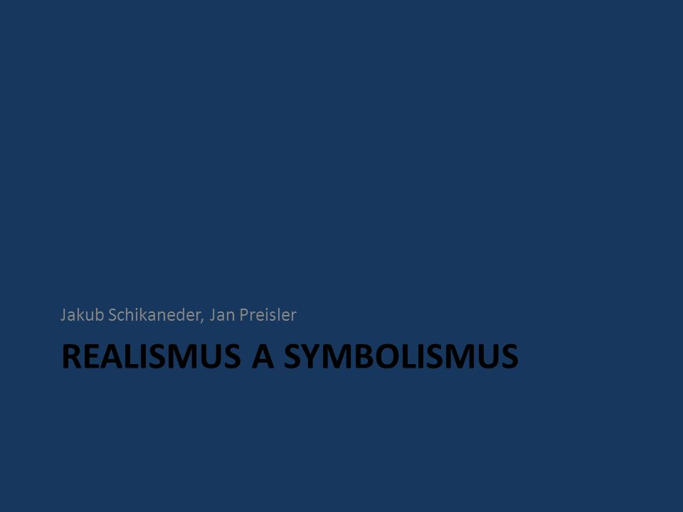 Realismus a symbolismus