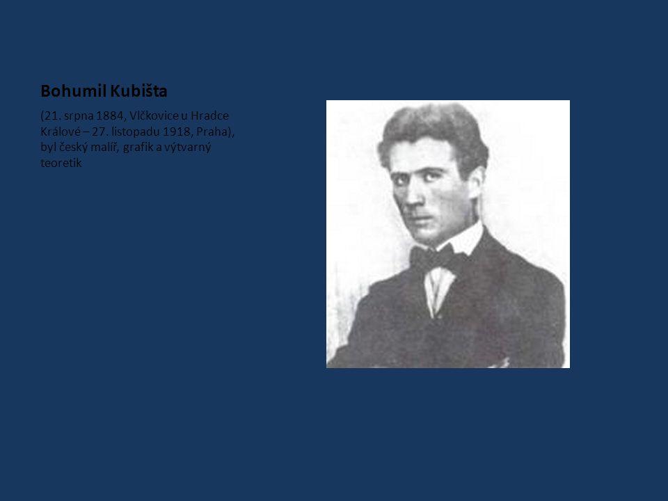 Bohumil Kubišta (21. srpna 1884, Vlčkovice u Hradce Králové – 27.