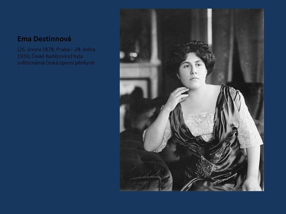 Ema Destinnová (26. února 1878, Praha – 28.