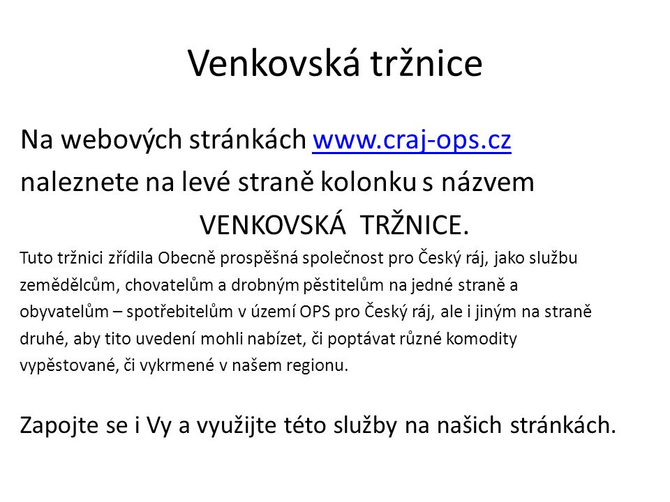 Venkovská tržnice Na webových stránkách www.craj-ops.cz