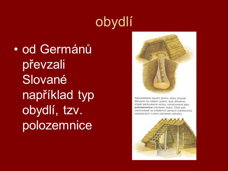 obydlí od Germánů převzali Slované například typ obydlí, tzv. polozemnice