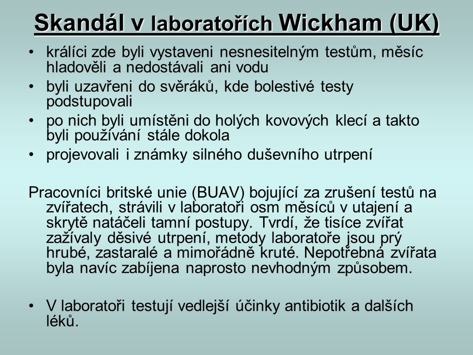 Skandál v laboratořích Wickham (UK)