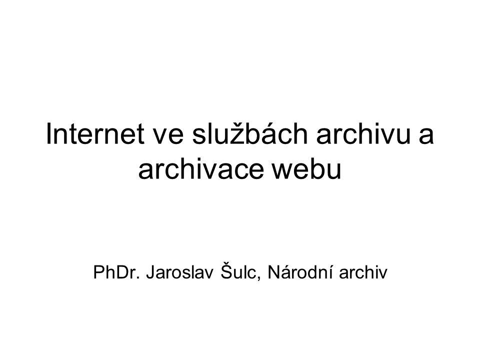 Internet ve službách archivu a archivace webu