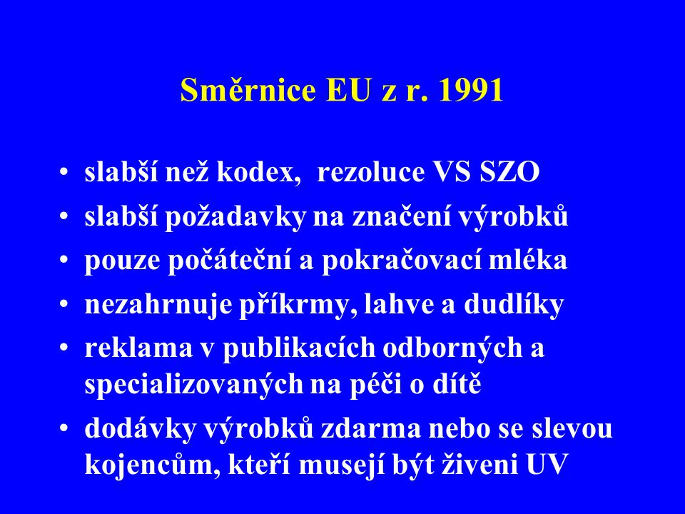 Směrnice EU z r. 1991 slabší než kodex, rezoluce VS SZO