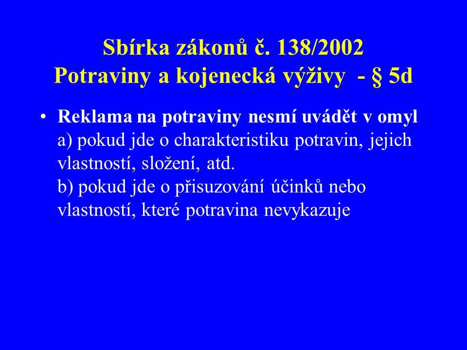 Sbírka zákonů č. 138/2002 Potraviny a kojenecká výživy - § 5d