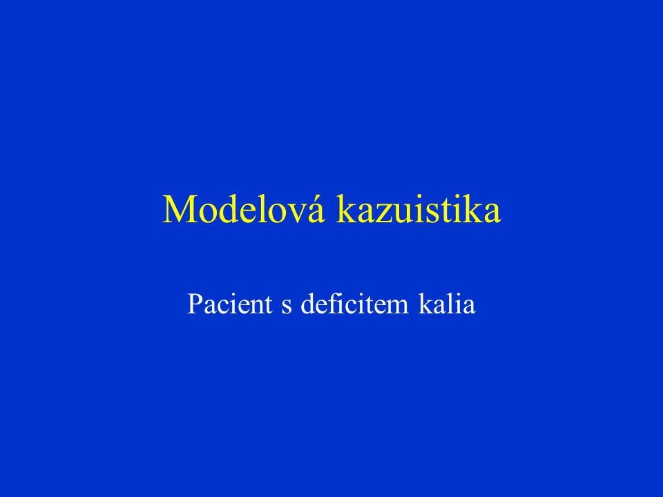 Pacient s deficitem kalia