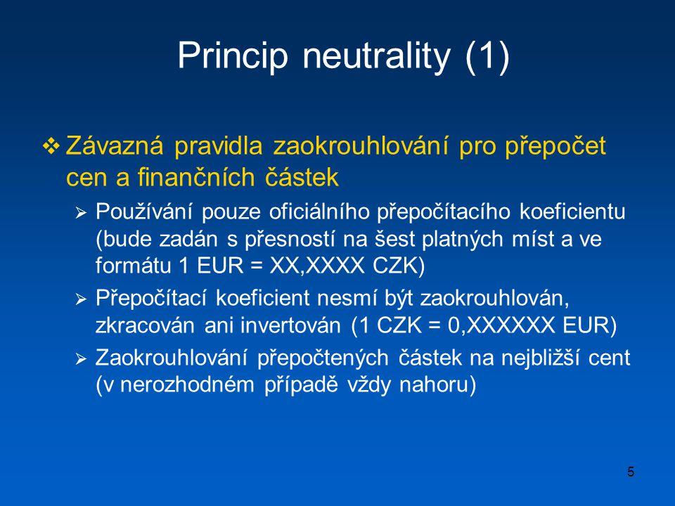 Princip neutrality (1) Závazná pravidla zaokrouhlování pro přepočet cen a finančních částek.