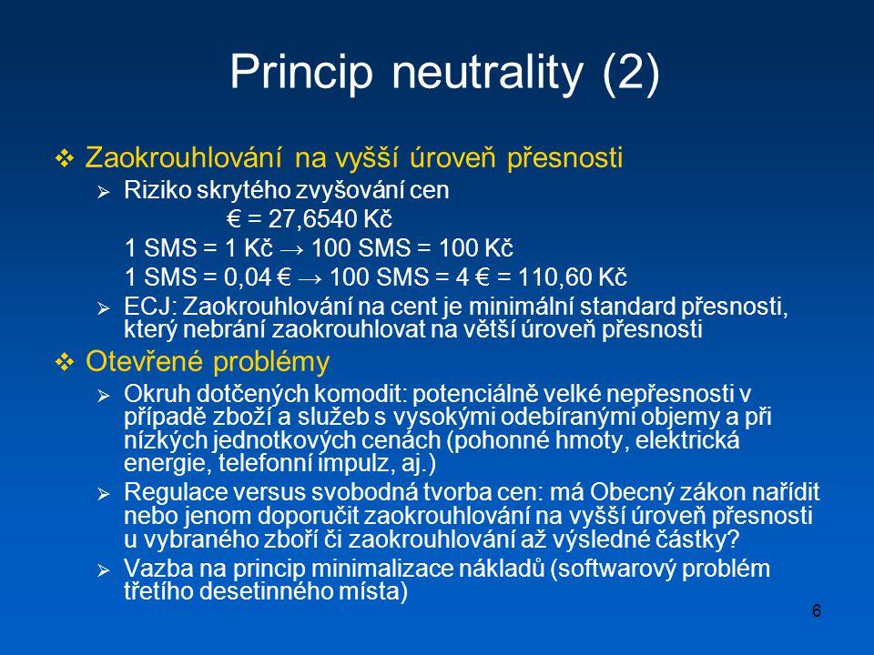 Princip neutrality (2) Zaokrouhlování na vyšší úroveň přesnosti