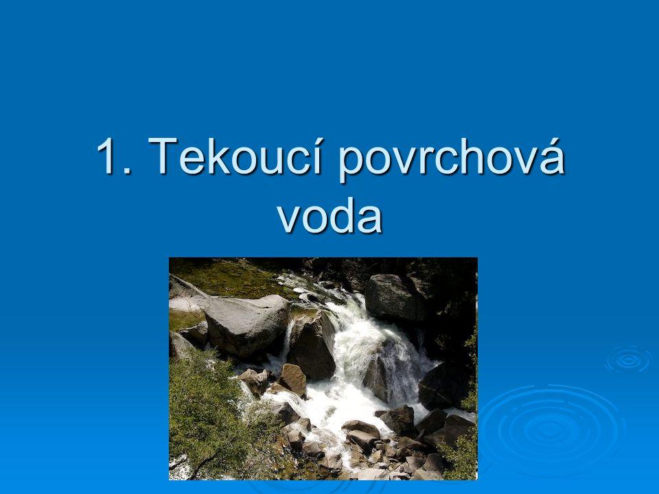 1. Tekoucí povrchová voda