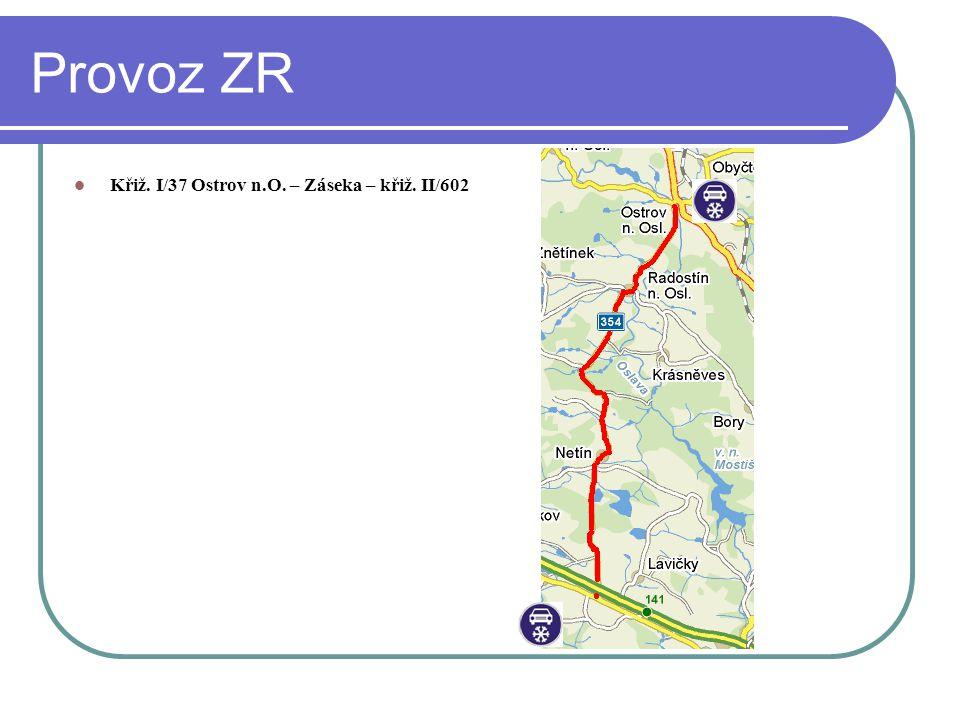 Provoz ZR Křiž. I/37 Ostrov n.O. – Záseka – křiž. II/602