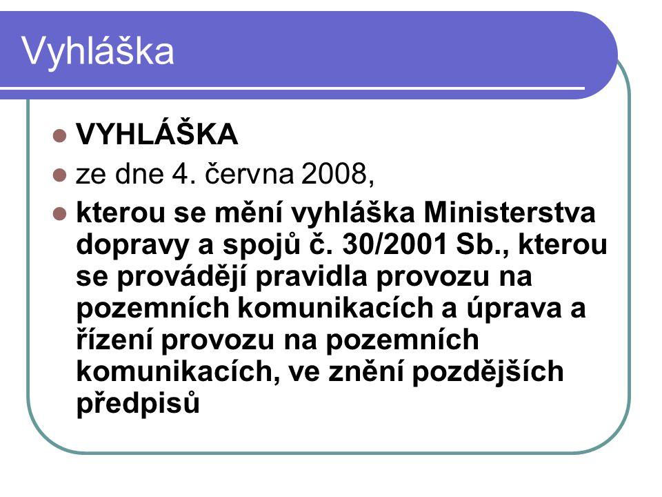 Vyhláška VYHLÁŠKA ze dne 4. června 2008,