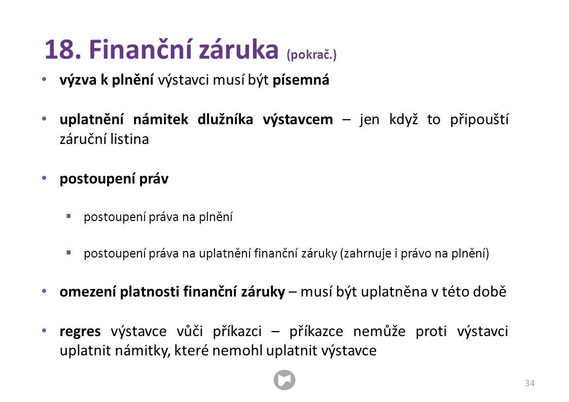 18. Finanční záruka (pokrač.)