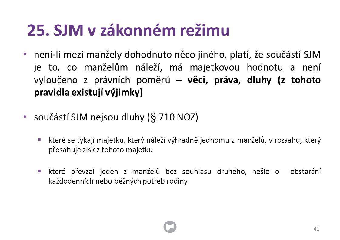 25. SJM v zákonném režimu