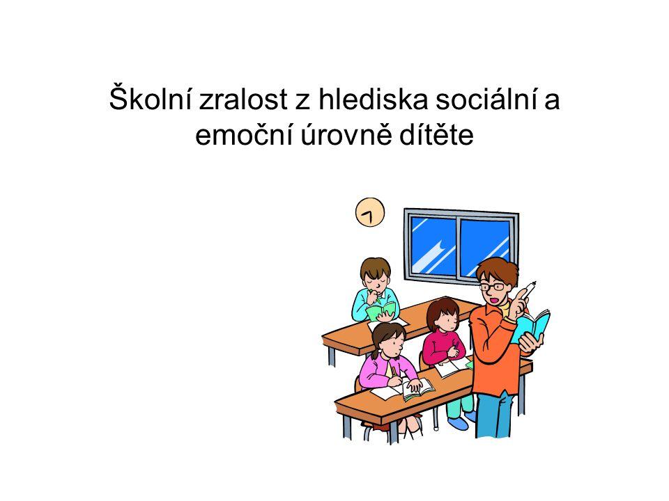 Školní zralost z hlediska sociální a emoční úrovně dítěte