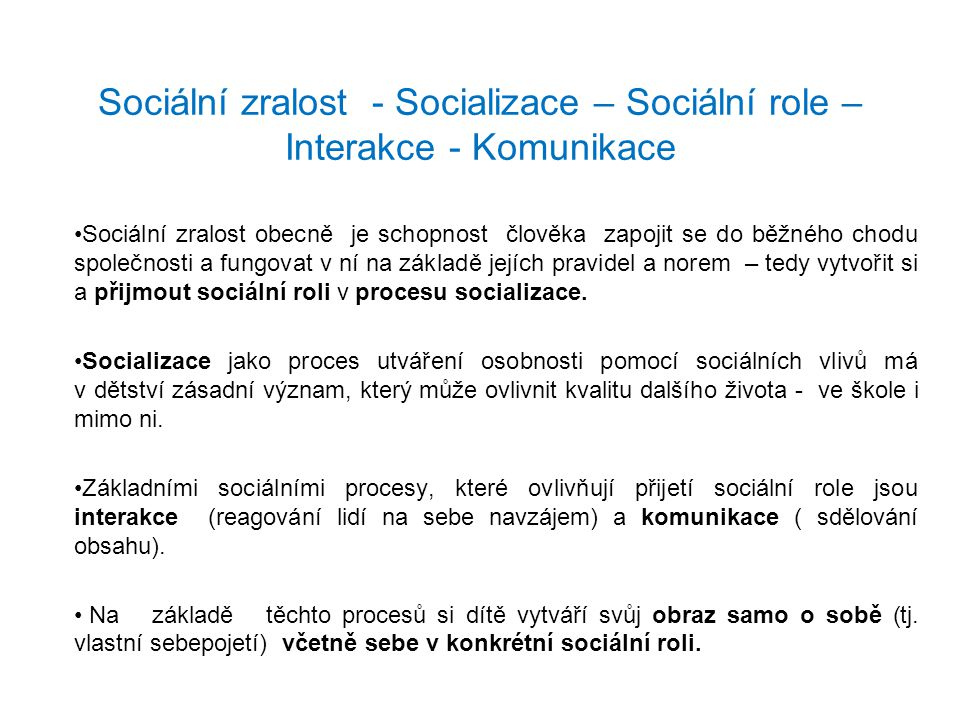 Sociální zralost - Socializace – Sociální role – Interakce - Komunikace