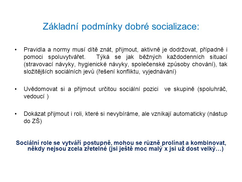 Základní podmínky dobré socializace: