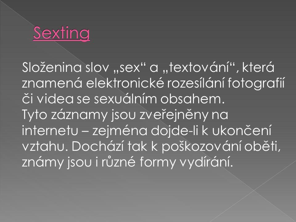 """Složenina slov """"sex a """"textování , která znamená elektronické rozesílání fotografií či videa se sexuálním obsahem."""
