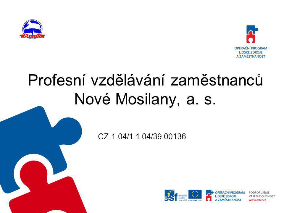 Profesní vzdělávání zaměstnanců Nové Mosilany, a. s.