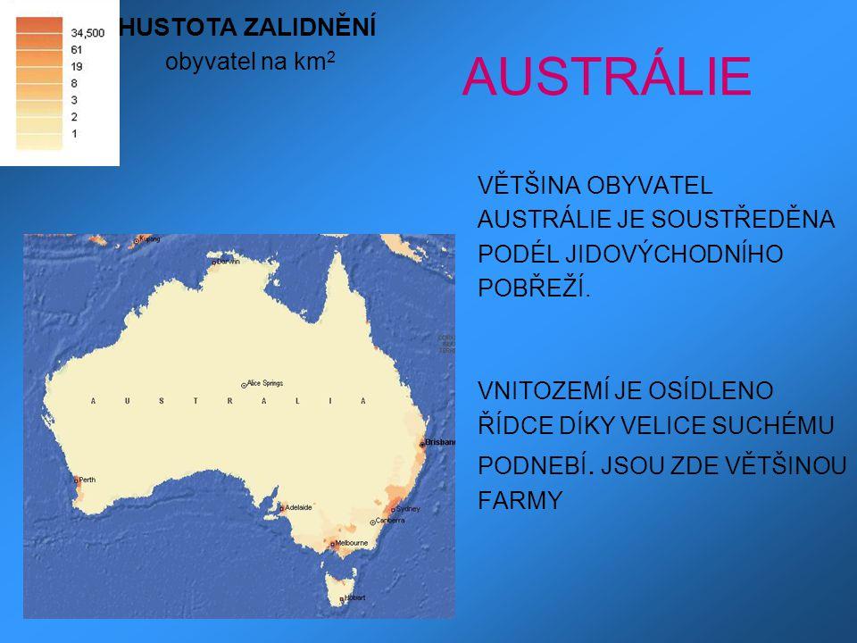 AUSTRÁLIE HUSTOTA ZALIDNĚNÍ obyvatel na km2 VĚTŠINA OBYVATEL