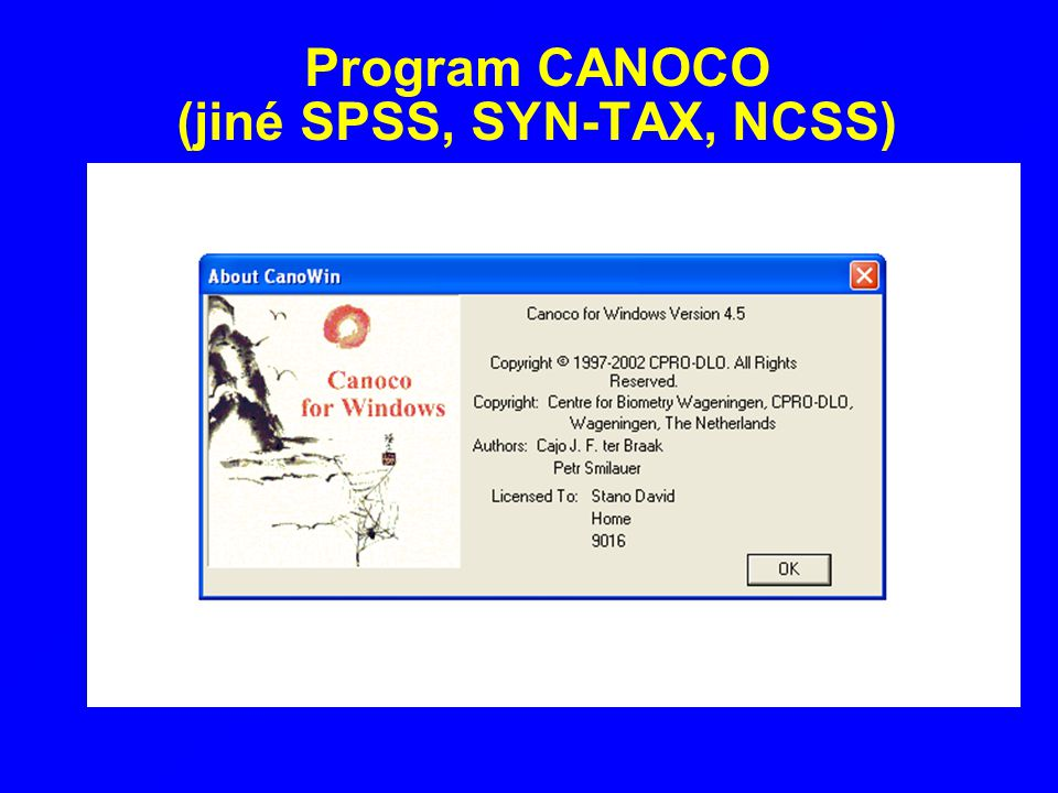 Program CANOCO (jiné SPSS, SYN-TAX, NCSS)