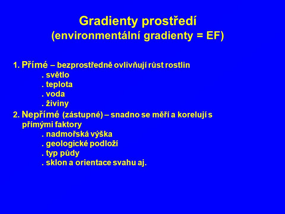 (environmentální gradienty = EF)