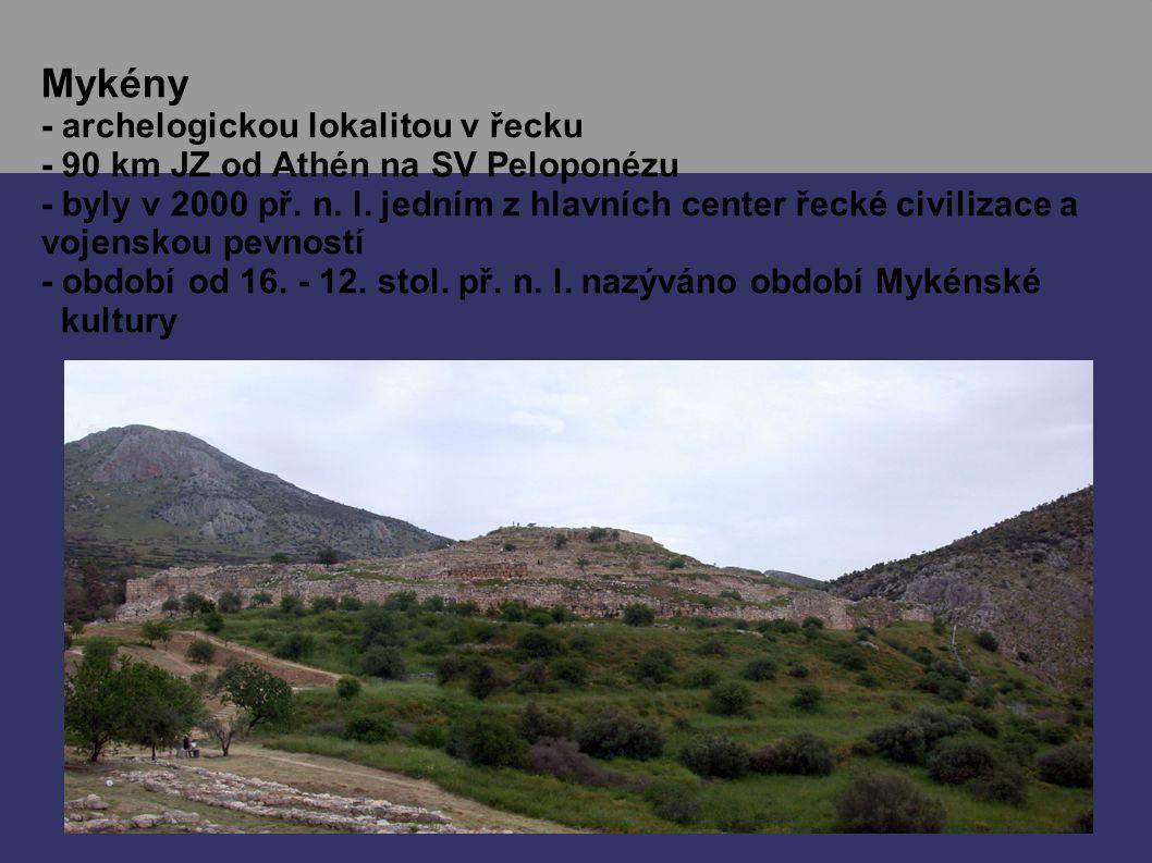 Mykény - archelogickou lokalitou v řecku