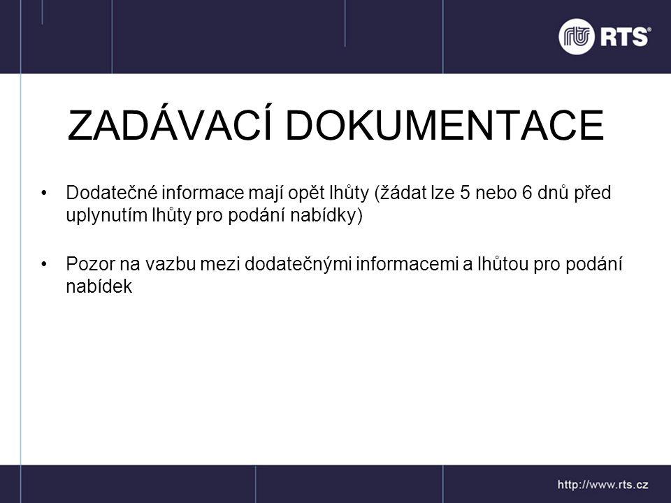 ZADÁVACÍ DOKUMENTACE Dodatečné informace mají opět lhůty (žádat lze 5 nebo 6 dnů před uplynutím lhůty pro podání nabídky)