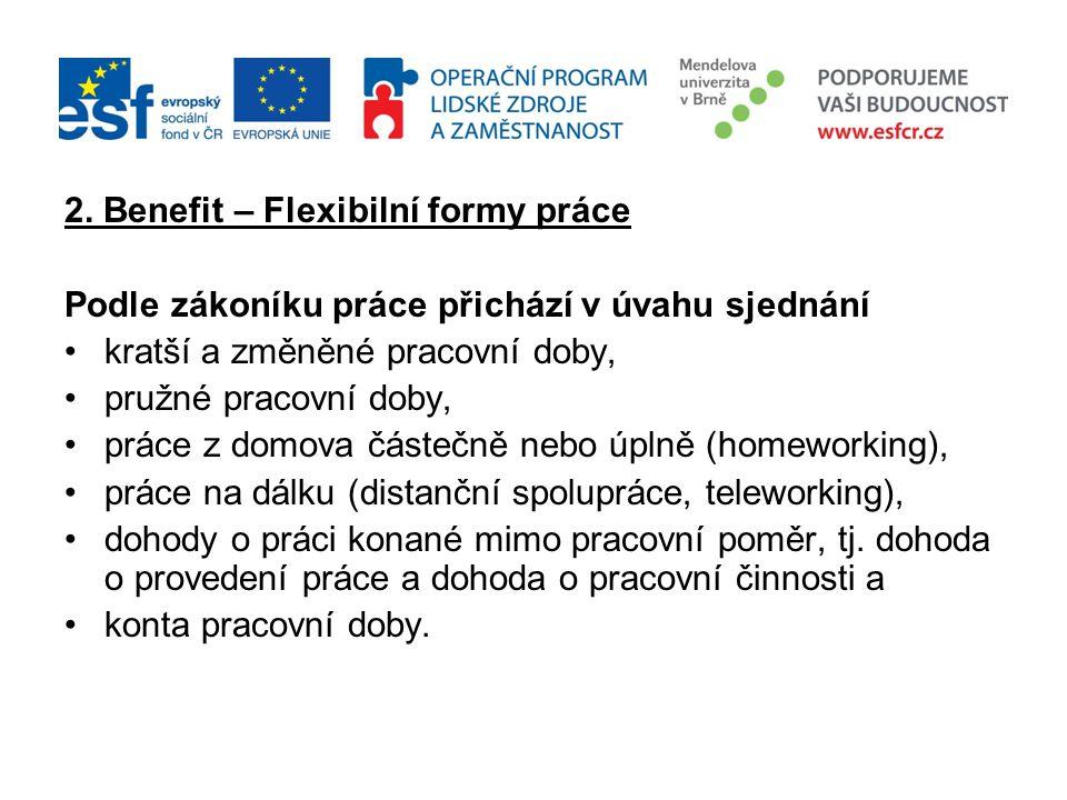 Zdroj: MPSV 2. Benefit – Flexibilní formy práce