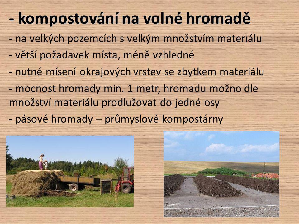 - kompostování na volné hromadě