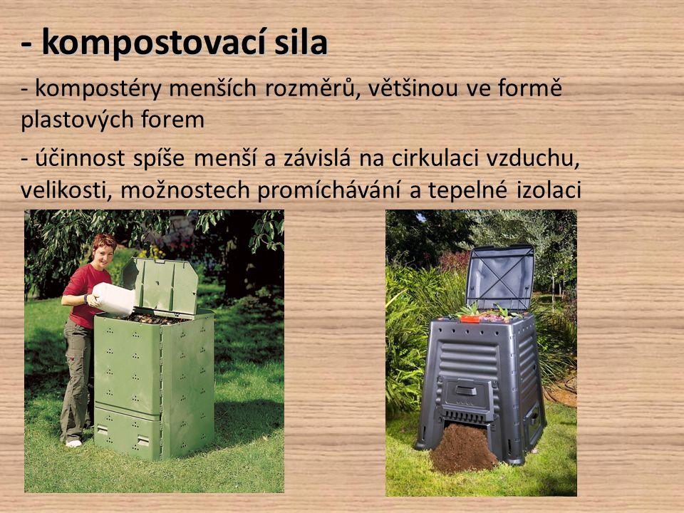 - kompostovací sila - kompostéry menších rozměrů, většinou ve formě plastových forem.