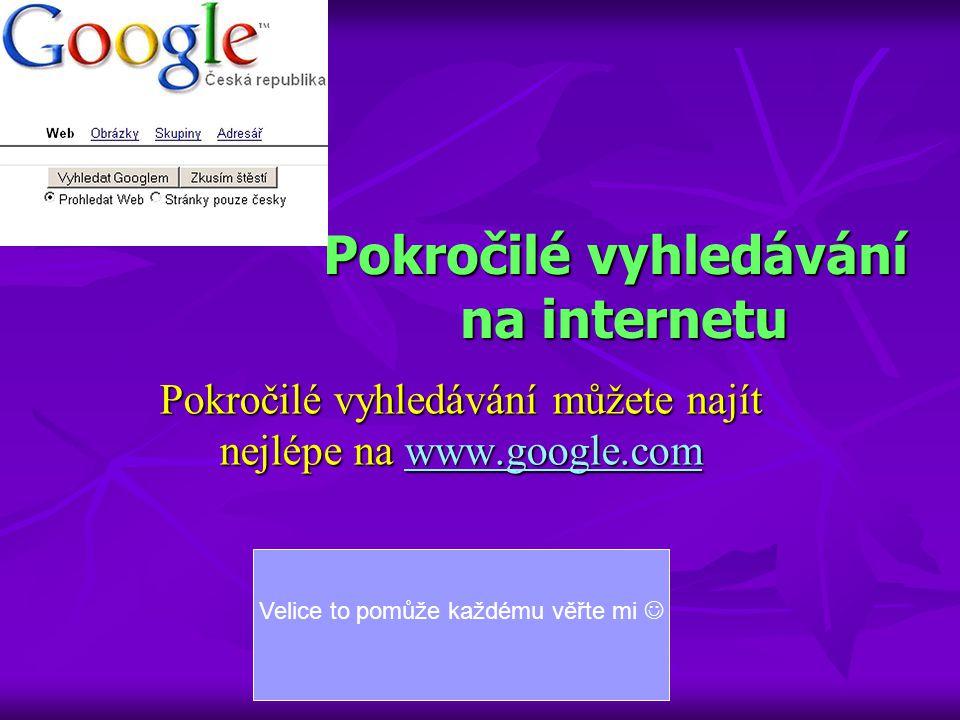 Pokročilé vyhledávání na internetu